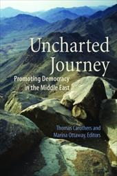 Uncharted Journey: Promoting Democracy in the Middle East