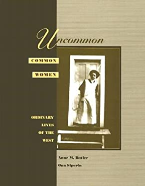 Uncommon Common Women: Ordinary Lives of the West 9780874212105