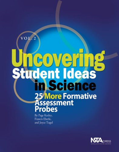 Uncovering Student Ideas in Science: 25 More Formative Assessment Probes 9780873552738