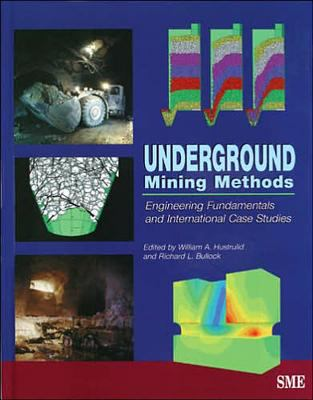 Underground Mining Methods: Engineering Fundamentals and International Case Studies 9780873351935