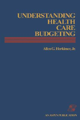 Understanding Health Care Budgeting: An Introduction 9780871897725