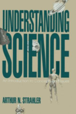 Understanding Science: An Introduction to Concepts and Issues 9780879757243