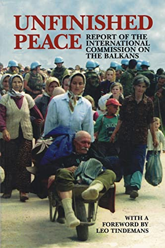 Unfinished Peace: Report of the International Commission on the Balkans 9780870031182