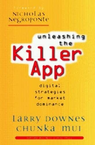 Unleashing the Killer App: Digital Strategies for Market Dominance 9780875848013