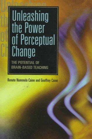 Unleashing the Power of Perceptual Change 9780871202871