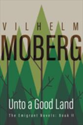 Unto a Good Land: The Emigrant Novels Book 2 3856043