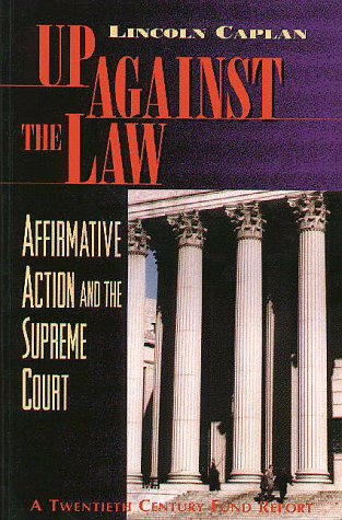 Up Against the Law: Affirmative Action and the Supreme Court 9780870784095