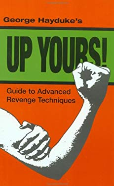 Up Yours: Guide to Advanced Revenge Techniques 9780873642491