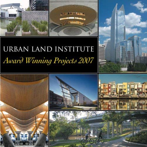 Urban Land Institute: Award Winning Projects 2007 9780874209921