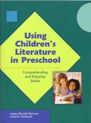 Using Childrens Literature in Preschool 9780872075481