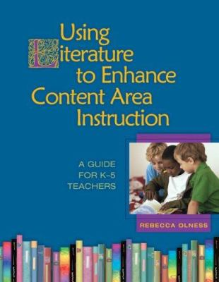Using Literature to Enhance Content Area Instruction 9780872076006