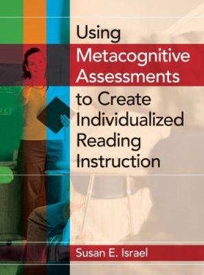 Using Metacognitive Assessments to Create Individualized Reading Instruction 9780872076211