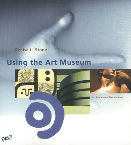 Using the Art Museum 9780871924643