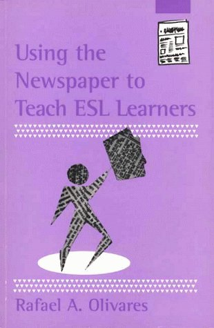 Using the Newspaper to Teach ESL Learners 9780872072374
