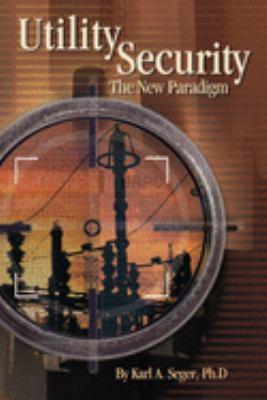 Utility Security: The New Paradigm 9780878148820