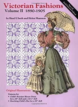 Victorian Fashions: 1890-1905 Volume II 9780875883298