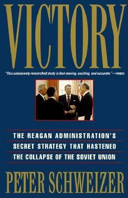 Victory: The Reagan Administration's Secret Strategy That Hastened the Collapse of the Soviet Union 9780871136336