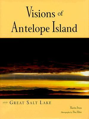 Visions of Antelope Island and Great Salt Lake 9780874212693