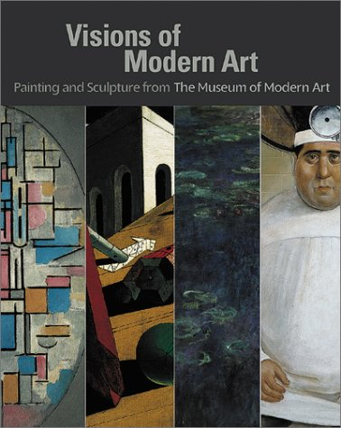 Visions of Modern Art: Painting and Sculpture from the Museum of Modern Art 9780870707001