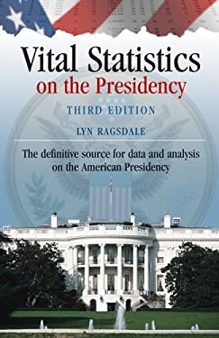 Vital Statistics on the Presidency, Third Edition 9780872895294