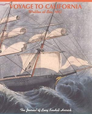 Voyage to California Written at Sea, 1852: The Journal of Lucy Kendall Herrick 9780873281652