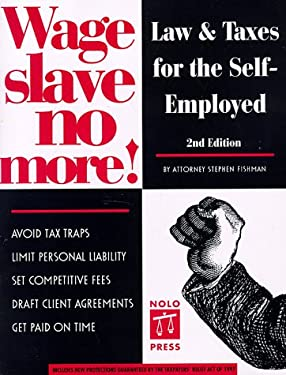 Wage Slave No More 2/E: Law and Taxes for the Self-Employed 9780873374583