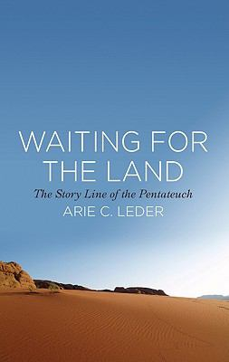 Waiting for the Land: The Story Line of the Pentateuch 9780875521961
