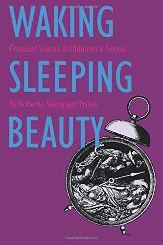 Waking Sleeping Beauty: Feminist Voices in Children's Novels 9780877455912