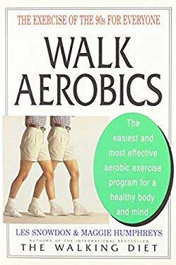 Walk Aerobics: The Exercise of the 90s for Everyone 9780879515904