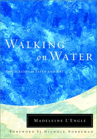 Walking on Water: Reflections on Faith and Art 9780877889182
