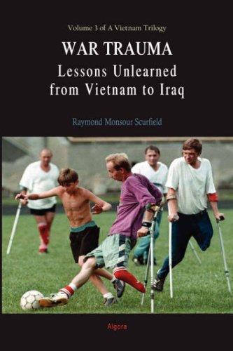 War Trauma: Lessons Unlearned, from Vietnam to Iraq (Hc) 9780875864860