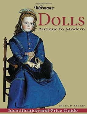 Warman's Dolls: Antique to Modern: Identification and Price Guide 9780873496544