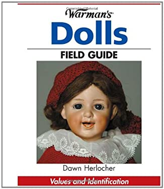 Warman's Dolls Field Guide: Values and Identification 9780873499835