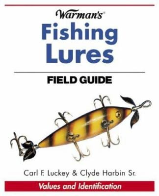 Warman's Fishing Lures Field Guide: Values and Identification 9780873496926