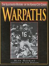 Warpaths: The Illustrated History of the Kansas City Chiefs 3909347
