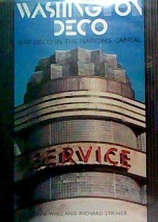 Washington Deco: Art Deco Design in the Nation's Capital 9780874749700