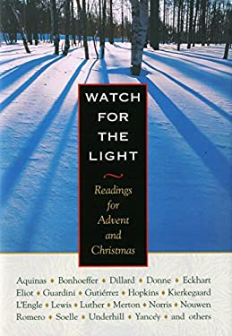Watch for the Light: Readings for Advent and Christmas 9780874869170