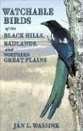 Watchable Birds of the Black Hills, Badlands, and Northern Great Plains 3911266