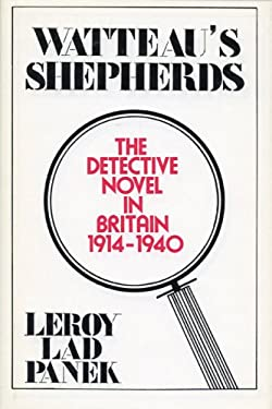 Watteau's Shepherds: The Detective Novel in Britain, 1914-1940 9780879721312