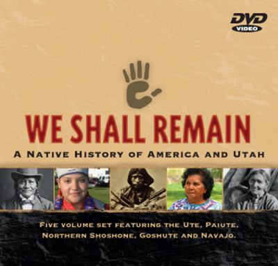 We Shall Remain: A Native History of America and Utah 9780874809824