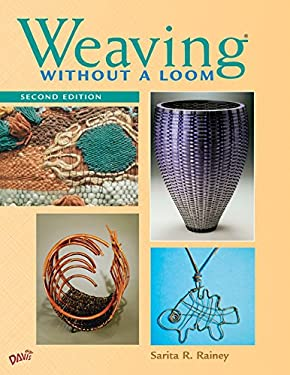 Weaving Without a Loom: Second Edition 9780871927859