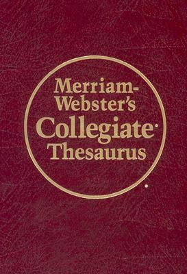 Webster's Collegiate Thesaurus: Leather- Look Hardcover, Thumb- Notched 9780877791706