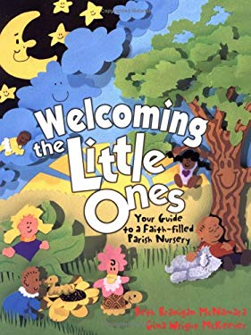 Welcoming the Little Ones: Your Guide to Faith-Filled Parish Nursery 9780879739270