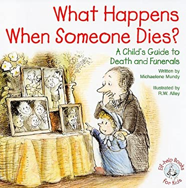 What Happens When Someone Dies?: A Child's Guide to Death and Funerals 9780870294242