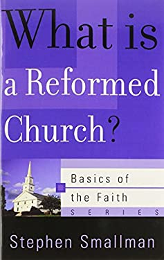 What Is a Reformed Church? 9780875525945