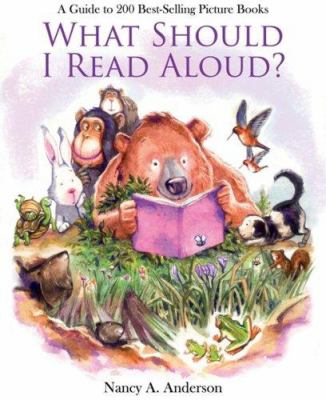 What Should I Read Aloud?: A Guide to 200 Best-Selling Picture Books 9780872076792