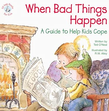 When Bad Things Happen: A Guide to Help Kids Cope 9780870293719