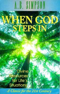 When God Steps in: Claiming Divine Resources for Life's Desperate Situations 9780875095905