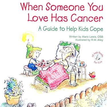 When Someone You Love Has Cancer: A Guide to Help Kids Cope 9780870293955
