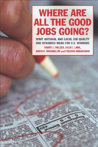 Where Are All the Good Jobs Going?: What National and Local Job Quality and Dynamics Mean for U.S. Workers 9780871544582
